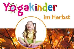 Spielerisches Yoga im Kindergarten - Herbst
