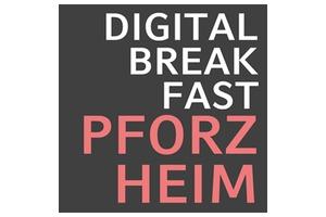 DIGITAL BREAKFAST Pforzheim