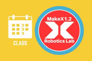 Wednesday | MakeX 1.1 Robotics Lab