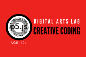 Digital Arts Workshop | Creative Coding | Age 10+