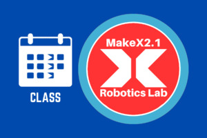 Wednesday | MakeX 2.1 Robotics Lab