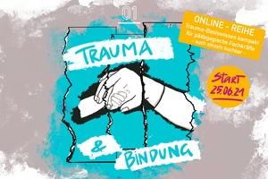 Trauma und Bindung - Basiswissen für pädagogische Fachkräfte