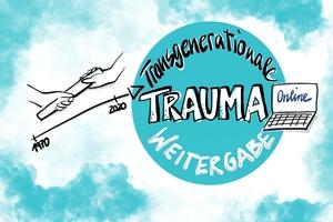 Transgenerationale Traumaweitergabe - Basiswissen für pädagogische Fachkräfte