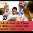 iPad-Schulung zum Thema Erklärfilme & Lernvideos erstellen