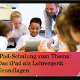 iPad-Schulung zum Thema Das iPad als Lehrergerät