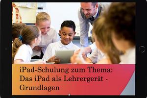 iPad-Schulung zum Thema Das iPad als Lehrergerät - Grundlagen