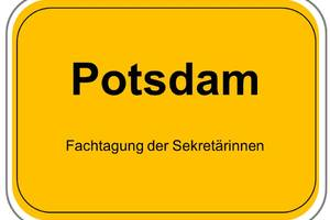 Fachtagung der Sekretärinnen Potsdam